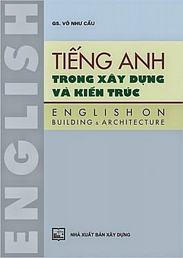 MPV - Tiếng Anh trong xây dựng và kiến trúc (GS Võ Như Cầu)